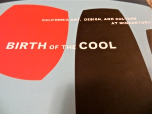 """Birth of the Cool: California Art, Design, and Culture at Midcentury"" (Orange County Museum of Art: Prestel Publishing, 2008)."