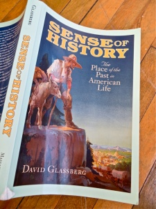 "David Glassberg, ""Sense of History: The Place of the Past in American Life"" (University of Massachusetts Press, 2001)."