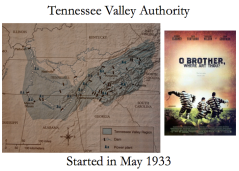 "I call this slide, ""TVA O' Brother,"" a combination of the map from Roark, et al., ""The American Promise"" (2012, p. 726) and the handbill for ""O' Brother, Where Art Thou?"" (2000)"